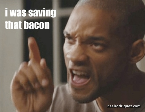 I Was Saving That Bacon